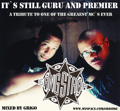 RIP Guru R.I.P Guru(Declaratie Dj Premier/Mixtape by Grigo)