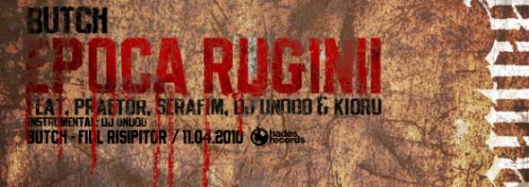 epocaruginii top 1 590x209 Butch – Epoca Ruginii + Tracklist Fiul Risipitor