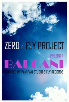 zerofly Fly Project feat. Zero   Balcani (piesa noua)
