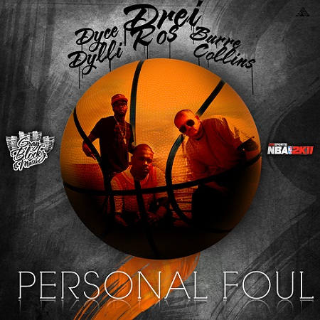PERSONAL FOUL COVER Piesa noua Drei Ros feat. Burrecollins & Dyce Dylli   Personal Foul
