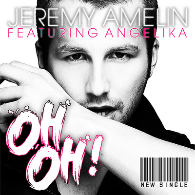 jeremy amelin angelika vee Oh Oh Single cover Jérémy Amelin feat. Angelika Vee – Oh, oh (Videoclip)