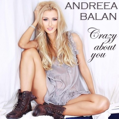 Andreea Balan - Crazy About You ( Single Nou)