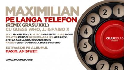 maxi 400x227 Maximilian feat. Guess Who, JJ, Faibo X   Pe Lângă Telefon (remix Grasu XXL)