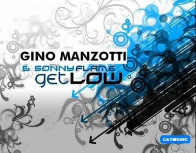 "Gino Manzotti & Sonny Flame - ""Get Low"" (Single nou)"