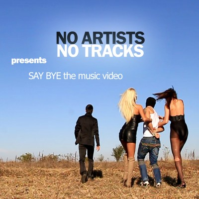 videoartwork 400x400 No Artists No Tracks   Say Bye(teaser video)