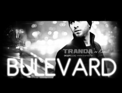 Tranda feat. Kamili – Bulevard www.vedetepenet.ro