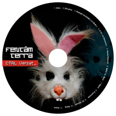 Fentam Terra - CTRL Versat (album 2011) www.vedetepenet.ro