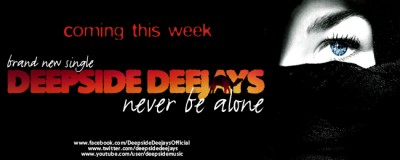 never be alone coming soon 400x160 Deepside Deejays – Never Be Alone (Teaser)