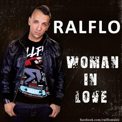 ralflo woman in love 400x400 Un nou nume pe scena muzicală: Ralfo