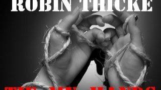 Mike N. feat. Robin Thicke - Tie My Hands (Piesa noua) www.vedetepenet.ro