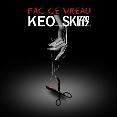 Fac ce vreau Keo Skizzo Skillz www.vedetepenet.ro  400x400 Keo feat. Skizzo Skillz – Fac Ce Vreau (Single nou)