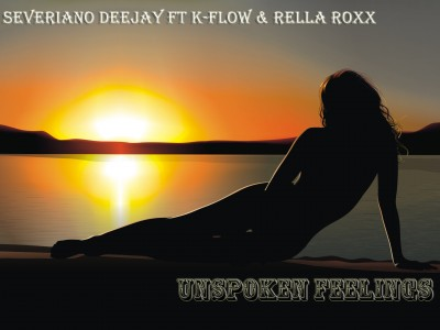 Single nou: Severiano Deejay ft K-Flow & Rella Roxx - Unspoken Feelings  www.vedetepenet.ro