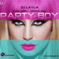 Imagine Dj Layla, Radu Sirbu & Armina Rosi – Party Boy (Videoclip)
