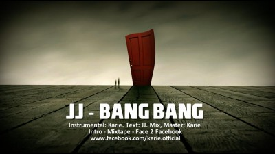 JJ Bang Bang Intro Mixtape Face 2 Facebookwww.vedetepenet.ro  400x225 JJ – Bang Bang (Karie Mixtape)