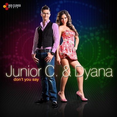 Junior C. & Dyana - Don't you say - cover www.vedetepenet.ro