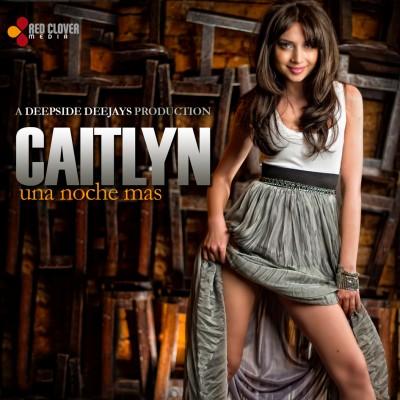 "caitlyn una noche mas cover www.vedetepenet.ro  400x400 New artist: Caitlyn – ""Una Noche Mas"""