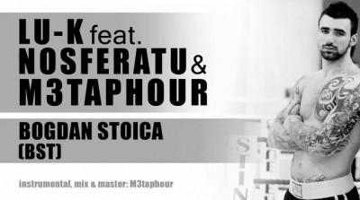 LU-K feat. NOSFERATU & M3TAPHOUR - BOGDAN STOICA ( BST ) www.vedetepenet.ro