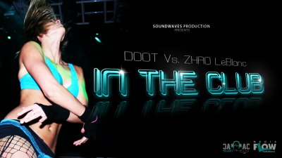 in the club cover www.vedetepenet.ro  400x225 Lansare Single: Doot Vs. Zhao LeBlanc   In The Club