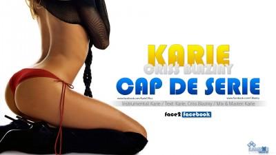 Karie ft. Criss Blaziny - Cap de Serie www.vedetepenet.ro