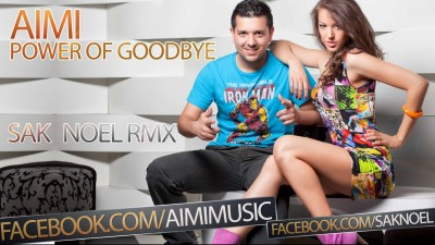 Aimi - Power Of Goodbye (Sak Noel remix) www.vedetepenet.ro