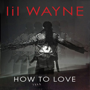 lil wayne how to love1 Lil Wayne   How To Love (videoclip)