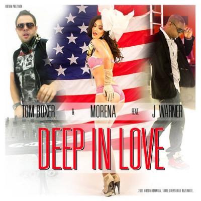 "Single nou: Tom Boxer & Morena & J Warner - ""Deep in Love"" (Videoclip) www.vedetepenet.ro"