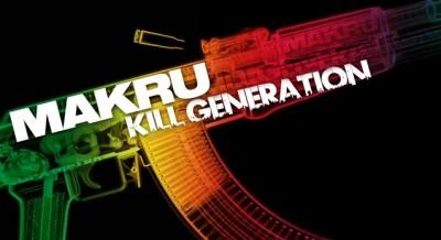 Makru - Kill Generation www.vedetepenet.ro