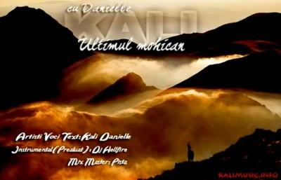 Kali feat. Danielle - Ultimul Mohican  www.veedetepenet.ro