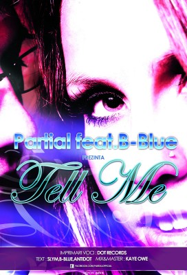 Partial afis Tell Me 272x400 Single: Parţial ft.B Blue   Tell Me