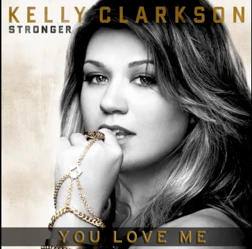 kelly clarkson stronger you love me Kelly Clarkson   You Love Me (single nou)