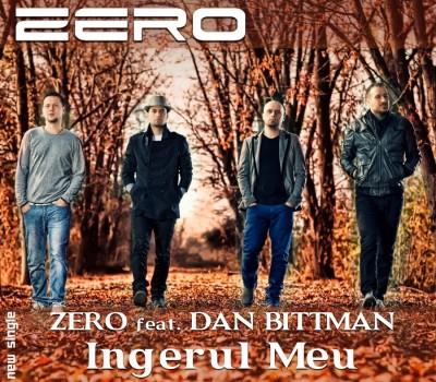 Single nou: Trupa Zero feat. Dan Bittman - Îngerul meu www.vedetepenet.ro