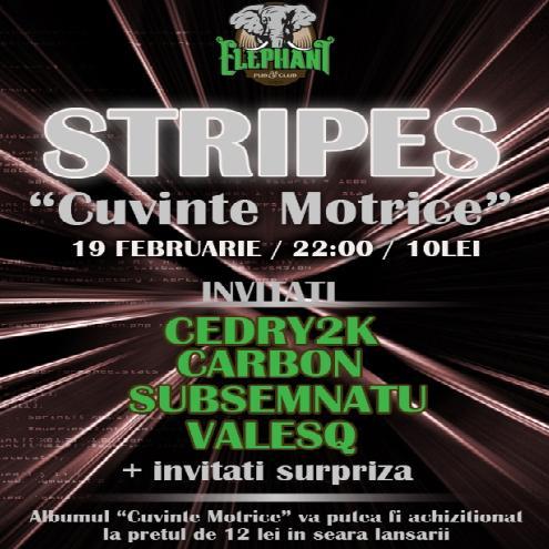 "AFIS STRIPESwww.vedetepenet.ro  Stripes – Lansare ""Cuvinte Motrice"""