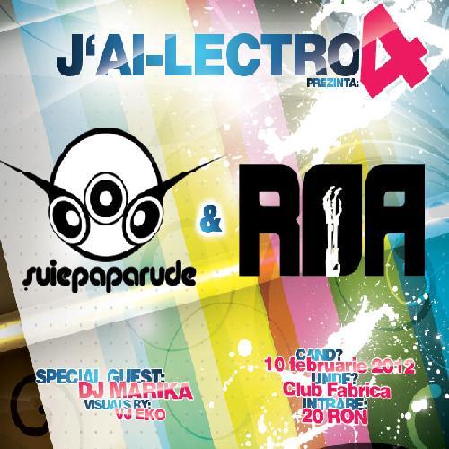 JAI LECTROwww.vedetepenet.ro  J'AI LECTRO 4 prezinta – Suie Paparude, R.O.A. & DJ Marika @ Club Fabrica