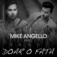 Imagine Asculta: Mike Angello feat. Randi – Doar o fata