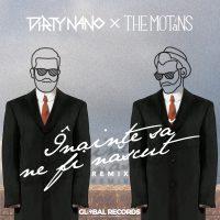 """Imagini DIRTY NANO a remixat piesa semnata de THE MOTANS """"ÎNAINTE SĂ NE FI NĂSCUT"""""""